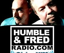 Spot on The Humble and Fred Radio Show